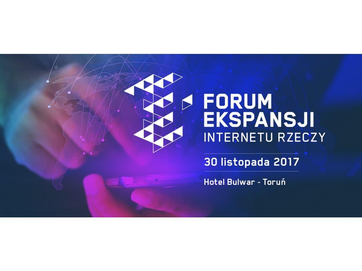 30 listopada 2017 r. Forum Ekspansji Internetu Rzeczy