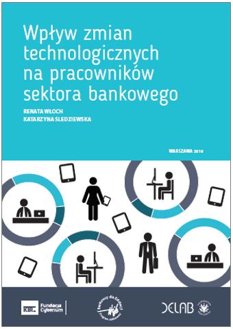 Okładka raportu Wpływ zmian technologicznych na pracowników sektora bankowego