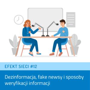 Efekt Sieci #12 – Dezinformacja, fake newsy isposoby weryfikacji informacji