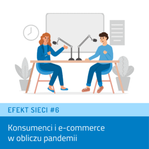 #6 Konsumenci ie‑commerce wobliczu pandemii