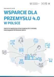 Wsparcie dla przemysłu 4.0 wPolsce. Prototyp narzędzia oceny dojrzałości cyfrowej przedsiębiorstw produkcyjnych