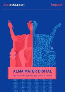 Alma Mater Digital – Jak wyzwolić cyfrowy gen nauki wPolsce