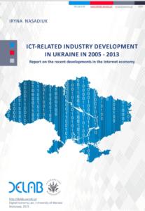 ICT-related industry development in Ukraine in 2005–2013. Report on the recent developments in the Internet economy