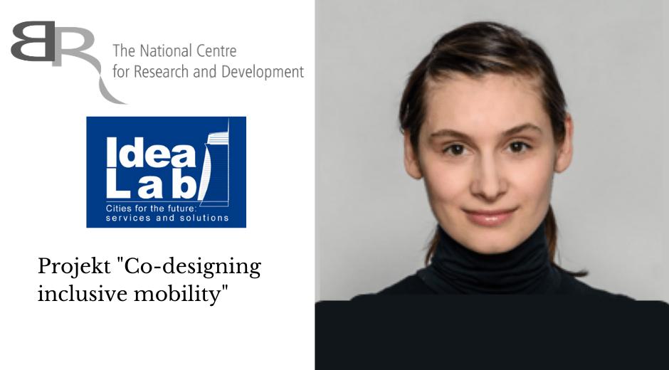 """Dofinansowanie wramach konkursu IdeaLab NCBR dla projektu """"Co-designing inclusive mobility"""""""