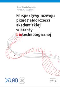 Perspektywy rozwoju przedsiębiorczości akademickiej wbranży biotechnologiczn