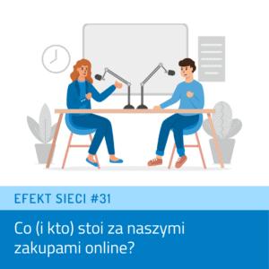 Efekt Sieci #31 – Co (i kto) stoi za naszymi zakupami online?