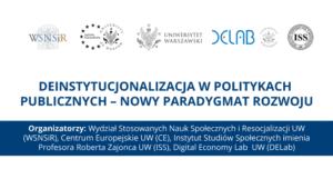 """Konferencja """"Deinstytucjonalizacja wpolitykach publicznych – nowy paradygmat rozwoju"""""""