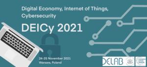 DEICy 2021 Digital Economy, Internet of Things, Cybersecurity – globalne wyzwania iszanse transformacji cyfrowej
